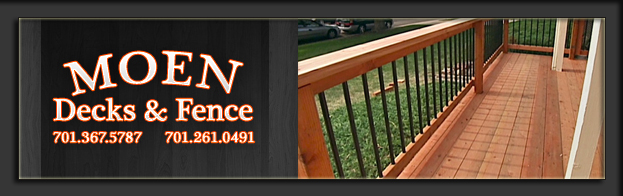 Moen Decks and Fence,Fargo Moorhead,Deck Fence Builder