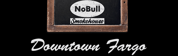 NoBull Smokehouse Downtown Fargo ND
